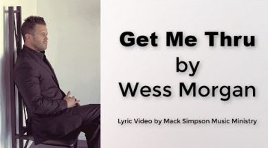 WESS MORGAN GET ME THRU