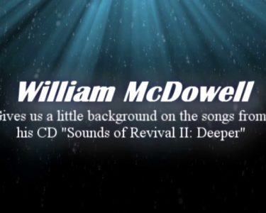 William McDowell explains how his songs are birthed