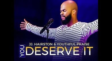 "JJ Hairston shares how ""YOU DESERVE IT"" was birthed"