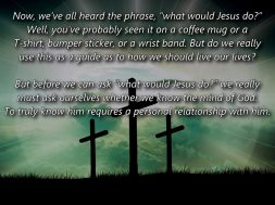 Do you know what Jesus would do?