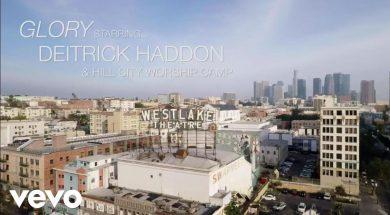 Deitrick Haddon – Glory ft. Hill City Worship Camp