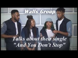 "The Walls Group talk about their single ""AND YOU DON'T STOP"""