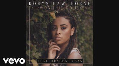 Koryn Hawthorne, Roshon Fegan – Won't He Do It feat. Roshon Fegan (Audio)