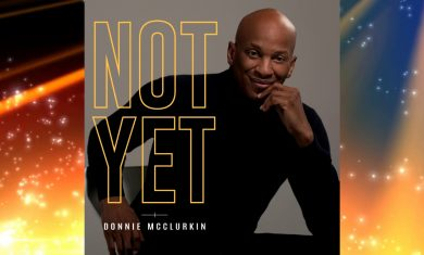 """""""Not Yet"""" by Donnie McClurkin"""