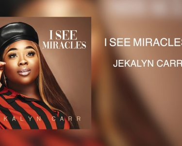 I SEE MIRACLES by Jekalyn Carr