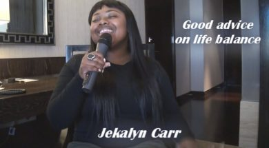Jekalyn Carr give a great life balance advice