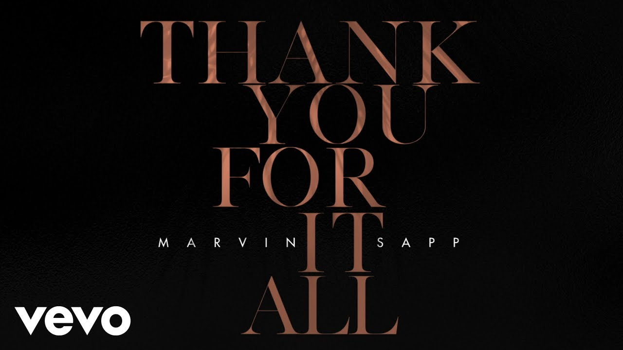 Marvin Sapp – Thank You For It All (Official Lyric Video)
