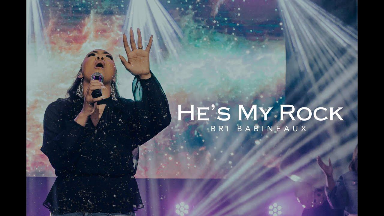 Bri Babineaux – He's My Rock (Official Music Video)