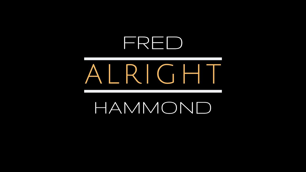 Fred Hammond – Alright (Official Music Video)