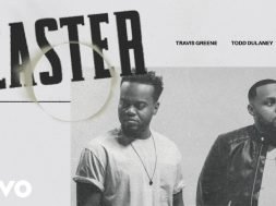 Travis Greene – Easter (Official Audio) ft. Todd Dulaney