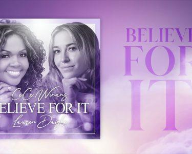 CeCe Winans & Lauren Daigle – Believe For It ft. Lauren Daigle (Official Audio)